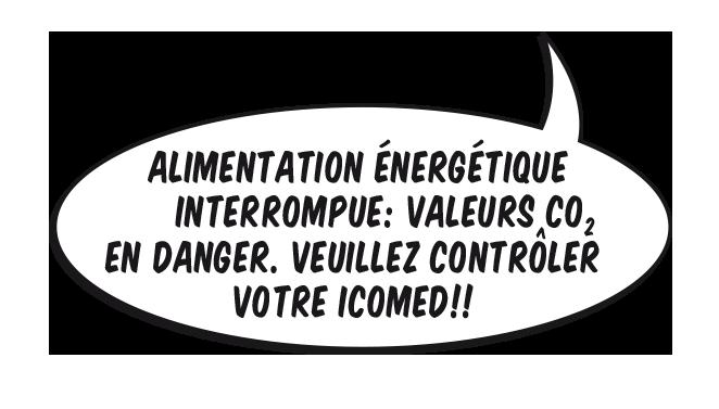 Bubble: Alimentation énergétique interrompue: valeurs CO2 en danger. Veuillez contrôler votre ICOmed!